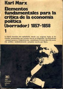 ELEMENTOS FUNDAMENTALES PARA LA CRITICA DE LA ECONOMIA POLITICA I